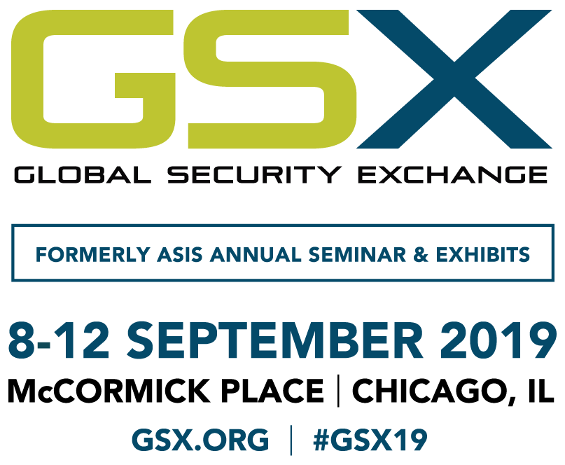 GSX - Global Security Exchange. 8-12 September 2019, McCormick Place | Chicago, IL